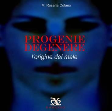 COPERTINA_PROGENIE_DEGENERE_ L_origine del male_eBook-di_Maria Rosaria Cofano_Edizioni_Narcissus